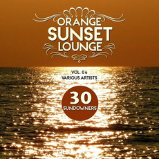 Orange Sunset Lounge, Vol. 06: 30 Sundowners mp3 Compilation by Various Artists