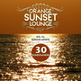 Orange Sunset Lounge, Vol. 06: 30 Sundowners