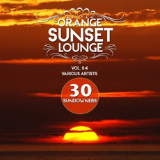 Orange Sunset Lounge, Vol. 04: 30 Sundowners mp3 Compilation by Various Artists