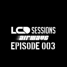 LCD Sessions 003 by Various Artists