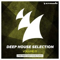 Deep House Selection, Volume 12: The Finest Deep House Tunes mp3 Compilation by Various Artists