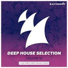 Deep House Selection, Volume 10: The Finest Deep House Tunes mp3 Compilation by Various Artists