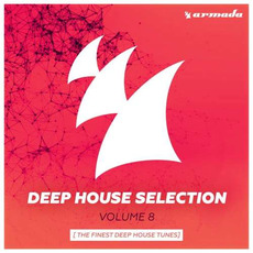 Deep House Selection, Volume 8: The Finest Deep House Tunes mp3 Compilation by Various Artists