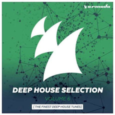 Deep House Selection, Volume 6: The Finest Deep House Tunes by Various Artists