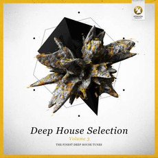 Deep House Selection, Volume 3: The Finest Deep House Tunes mp3 Compilation by Various Artists