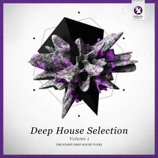 Deep House Selection, Volume 1: The Finest Deep House Tunes by Various Artists