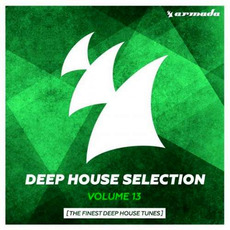 Deep House Selection, Volume 13: The Finest Deep House Tunes mp3 Compilation by Various Artists