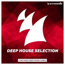 Deep House Selection, Volume 15: The Finest Deep House Tunes mp3 Compilation by Various Artists