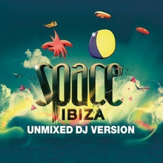 Space Ibiza: Unmixed (Beatport Exclusive Version) by Various Artists