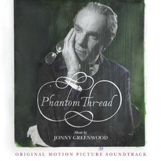 Phantom Thread by Jonny Greenwood