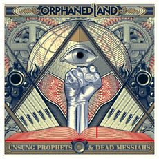 Unsung Prophets & Dead Messiahs (Limited Edition) mp3 Album by Orphaned Land