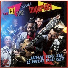 What You See Is What You Get mp3 Album by Lil' Ed & The Blues Imperials