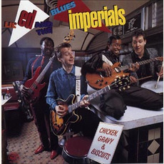 Chicken, Gravy & Biscuits mp3 Album by Lil' Ed & The Blues Imperials
