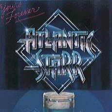 Yours Forever (Remastered) by Atlantic Starr