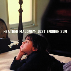 Just Enough Sun mp3 Album by Heather Maloney