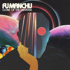 Clone of the Universe mp3 Album by Fu Manchu