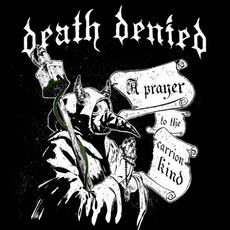A Prayer to the Carrion Kind by Death Denied