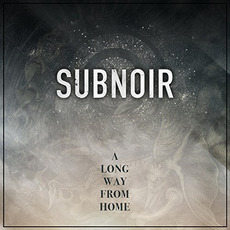 A Long Way from Home mp3 Album by Subnoir