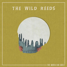 The World We Built mp3 Album by The Wild Reeds