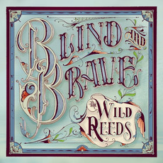Blind and Brave mp3 Album by The Wild Reeds