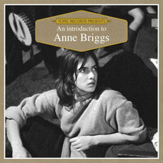 An Introduction to Anne Briggs by Anne Briggs