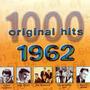 1000 Original Hits: 1962
