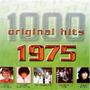 1000 Original Hits: 1975