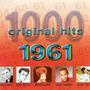 1000 Original Hits: 1961