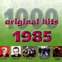 1000 Original Hits: 1985