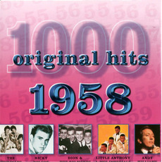 1000 Original Hits: 1958 by Various Artists