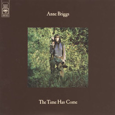 The Time Has Come by Anne Briggs