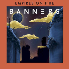 Empires on Fire mp3 Album by BANNERS