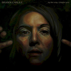 By the Way, I Forgive You mp3 Album by Brandi Carlile