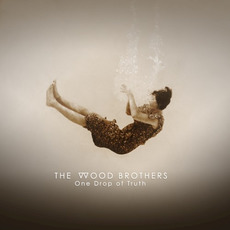 One Drop of Truth mp3 Album by The Wood Brothers
