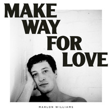 Make Way for Love mp3 Album by Marlon Williams