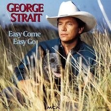 Easy Come Easy Go mp3 Album by George Strait