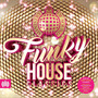 Ministry Of Sound: Funky House Classics