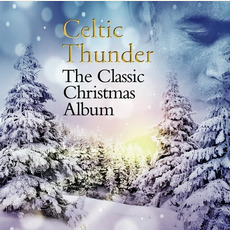 The Classic Christmas Album mp3 Album by Celtic Thunder