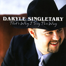That's Why I Sing This Way mp3 Album by Daryle Singletary