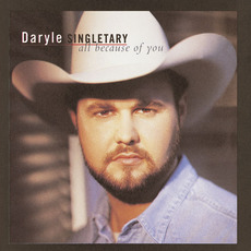 All Because of You mp3 Album by Daryle Singletary