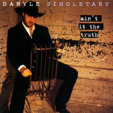 Ain't It the Truth mp3 Album by Daryle Singletary
