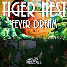 Fever Dream by Tiger Nest