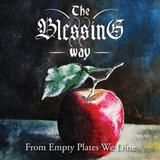 From Empty Plates We Dine mp3 Album by The Blessing Way