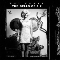 The Bells of 1 2 mp3 Album by Sol Seppy