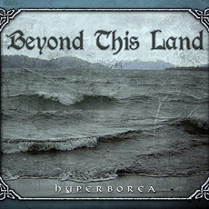 Hyperborea mp3 Album by Beyond This Land