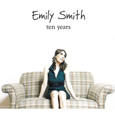 Ten Years mp3 Album by Emily Smith