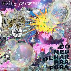 Do Meu Olhar pra Fora mp3 Album by Elba Ramalho