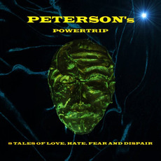 8 Tales Of Love, Hate, Fear And Dispair by Peterson's Powertrip