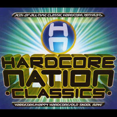 Hardcore Nation Classics mp3 Compilation by Various Artists