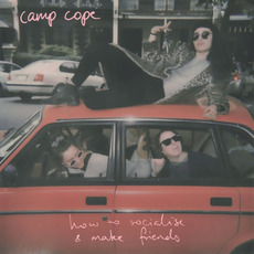 How To Socialise & Make Friends mp3 Album by Camp Cope